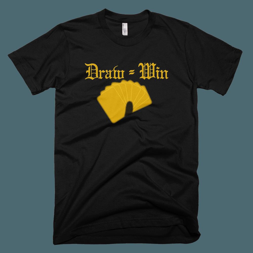 Draw=Win T-Shirt