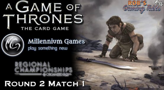 Game of Thrones LCG: Rochester, NY Regionals 2017 #2.1