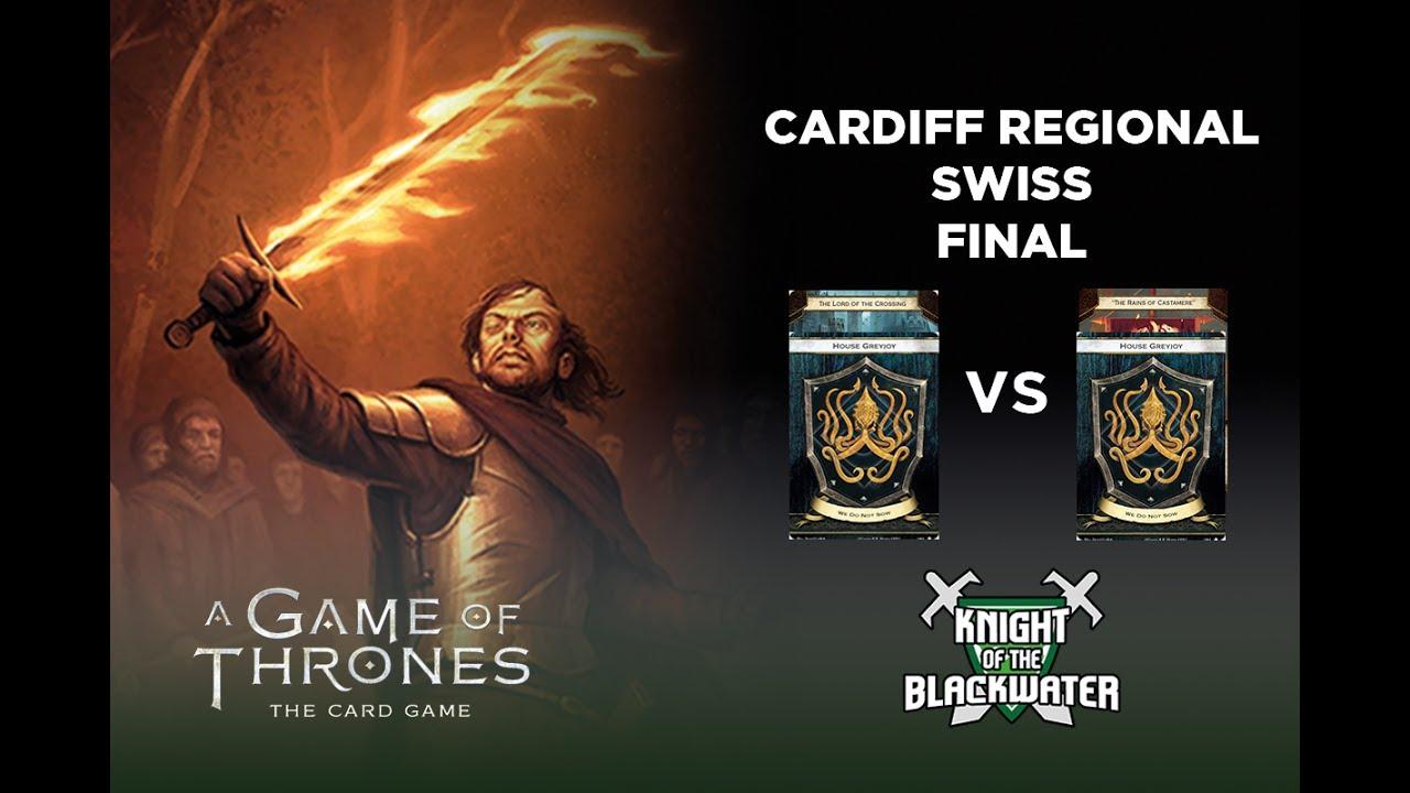 AGOT LCG Cardiff Regional 2017 - The Final - Greyjoy/ Crossing vs Greyjoy/Rains - 200th Video!!!