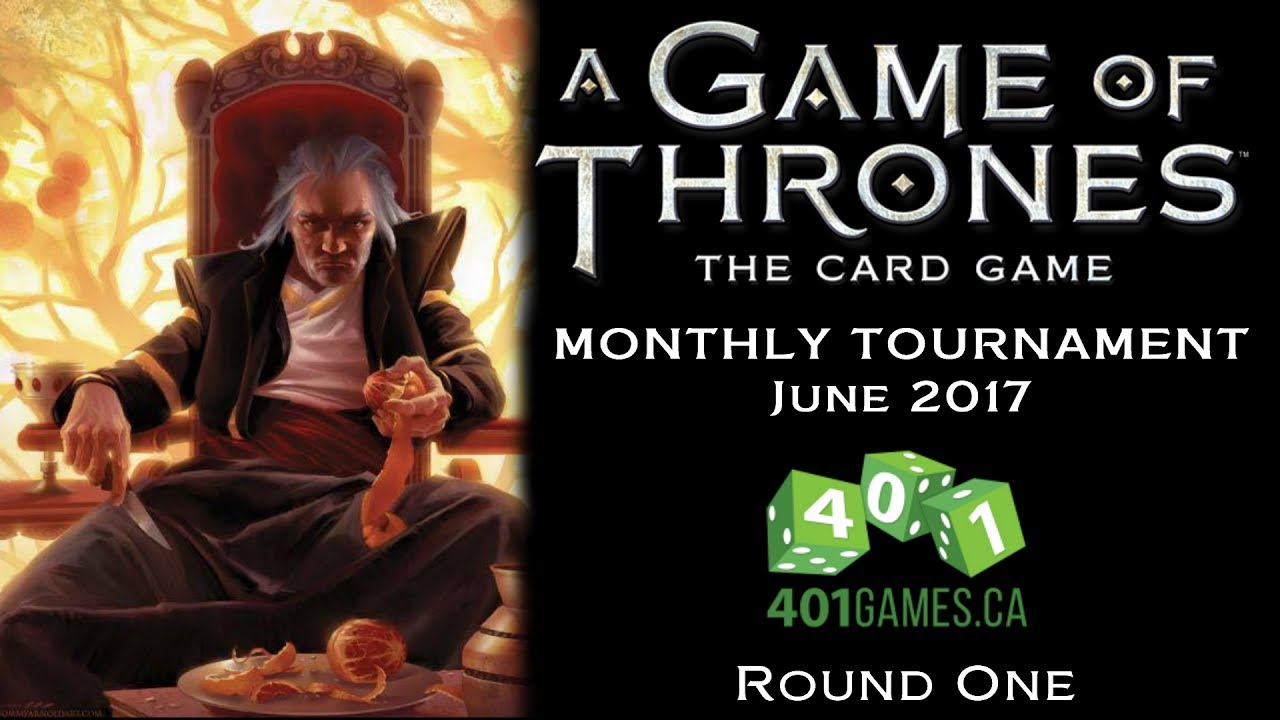Game of Thrones LCG: June 2017 GNK (401 Games) #1
