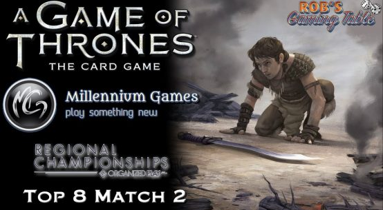 Game of Thrones LCG: Rochester, NY Regionals 2017 Top 8.2