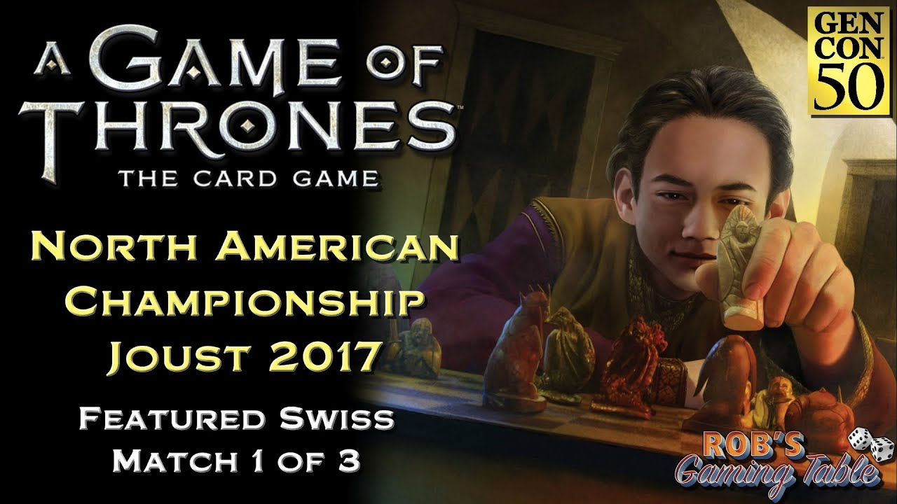 Game of Thrones: Card Game - North American Championship 2017 (Swiss 1/3)
