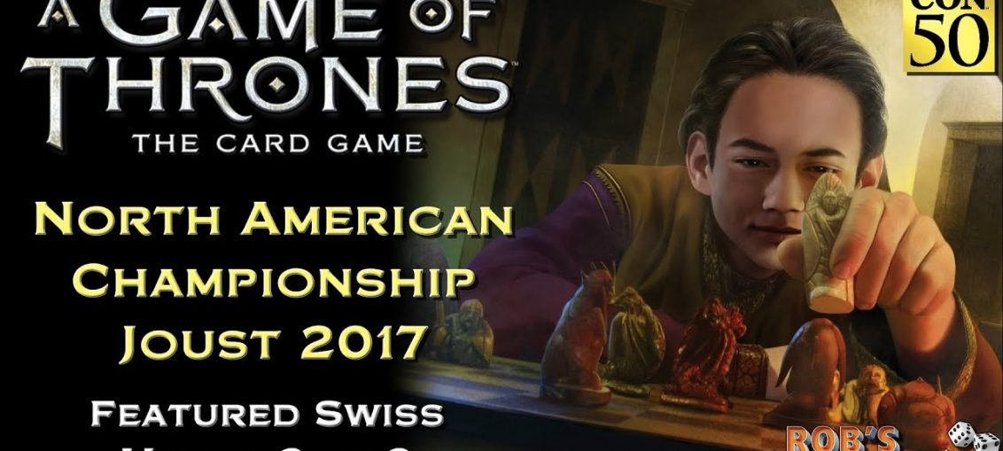 Game of Thrones: Card Game - North American Championship 2017 (Swiss 2/3)