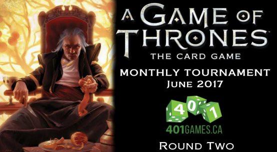 Game of Thrones LCG: June 2017 GNK (401 Games) #2