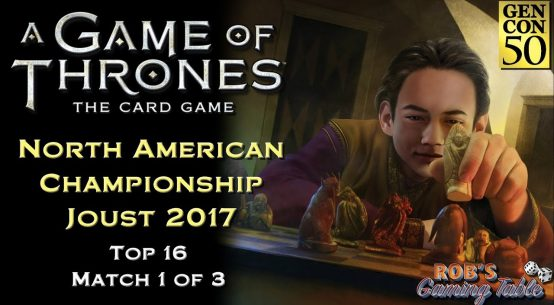 Game of Thrones: Card Game - North American Championship 2017 (Top 16.1)