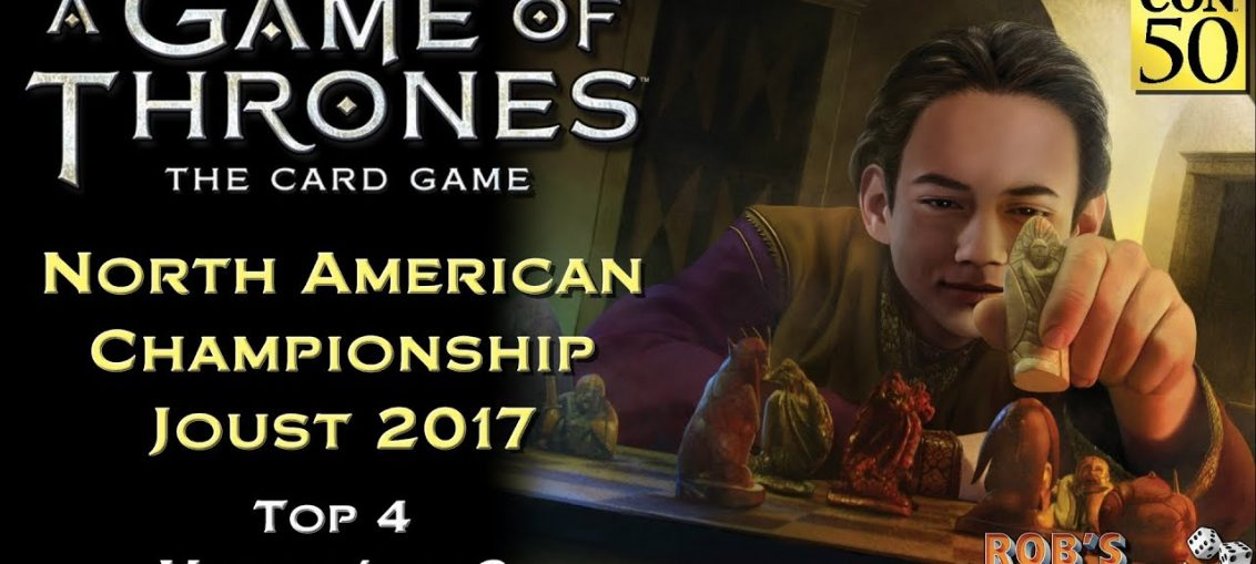 Game of Thrones: Card Game - North American Championship 2017 (Top 4.1)
