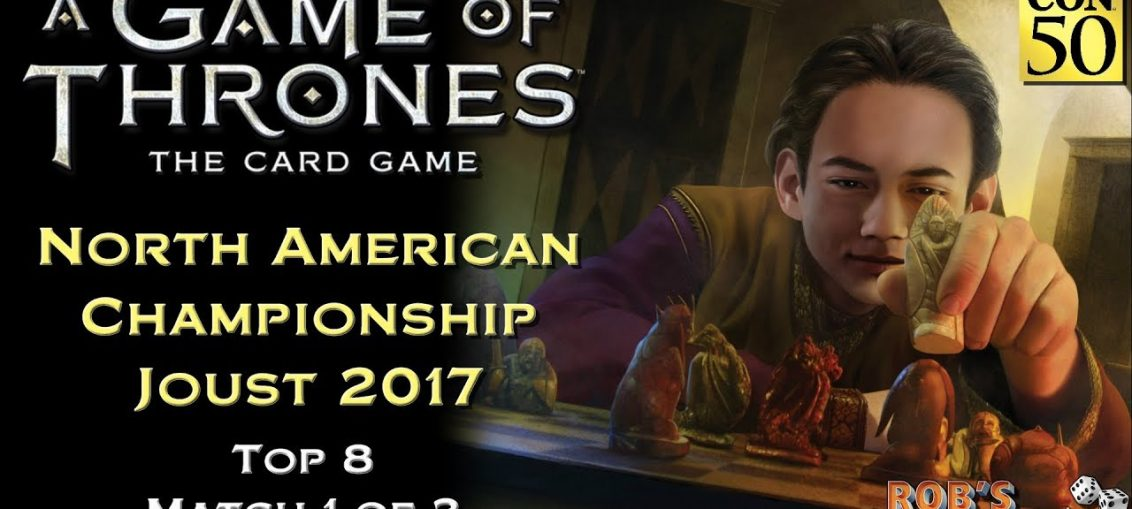 Game of Thrones: Card Game - North American Championship 2017 (Top 8.1)