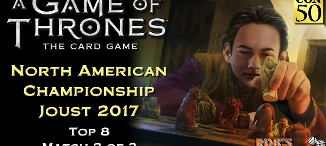 Game of Thrones: Card Game - North American Championship 2017 (Top 8.2)