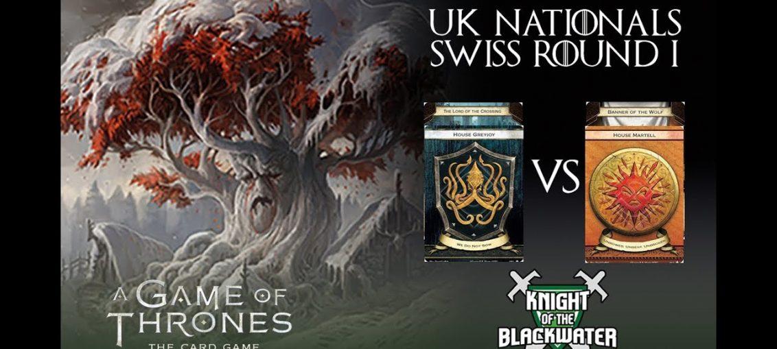 AGOT LCG UK National 2017 - Swiss Round One - Greyjoy/Crossing vs Martell/Wolf