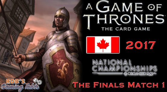 Game of Thrones: Card Game - Canadian Nationals 2017 (Finals Game 1)