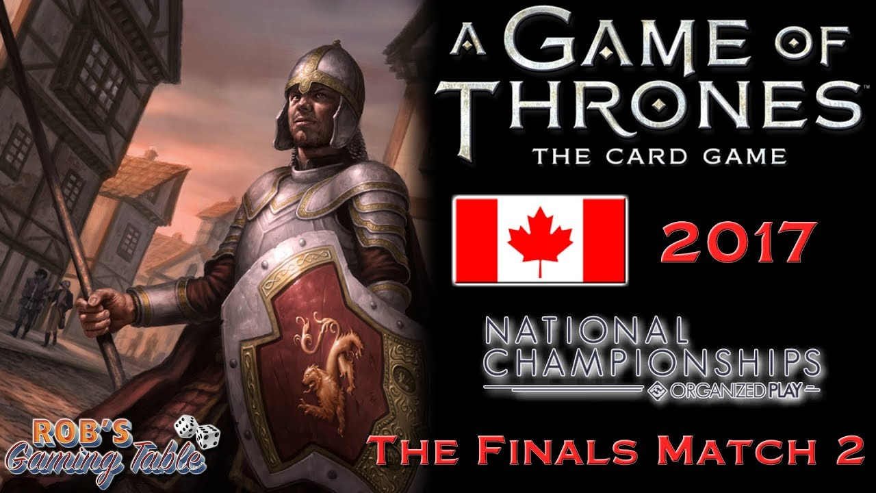 Game of Thrones: Card Game - Canadian Nationals 2017 (Finals Game 2)