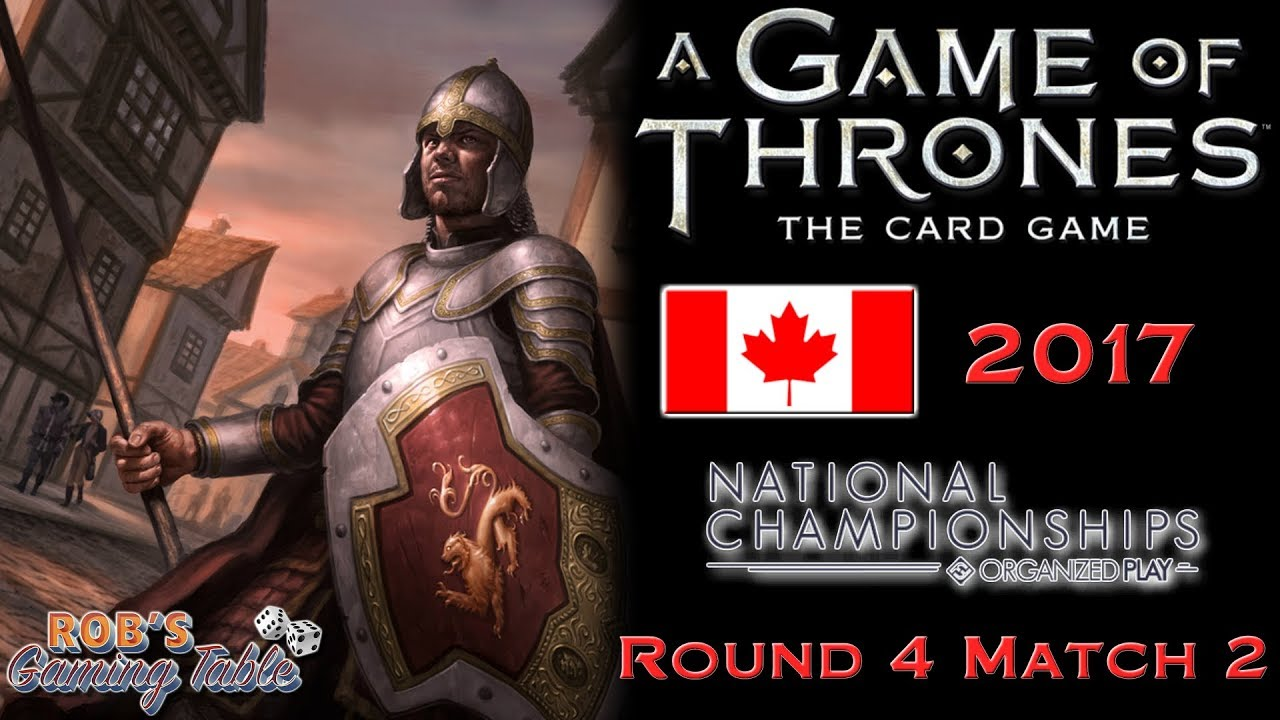 Game of Thrones: Card Game - Canadian Nationals 2017 (Swiss 4.2)