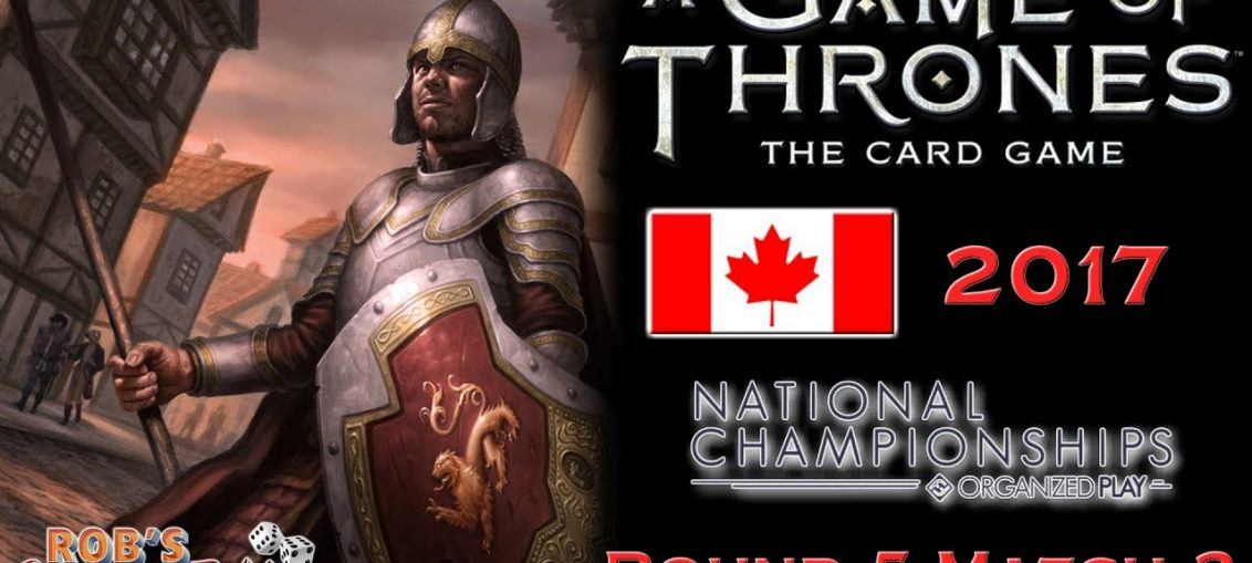 Game of Thrones: Card Game - Canadian Nationals 2017 (Swiss 5.2)