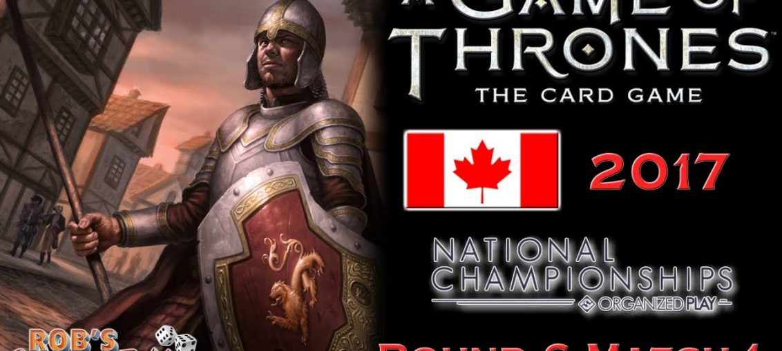 Game of Thrones: Card Game - Canadian Nationals 2017 (Swiss 6.1)