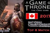 Game of Thrones: Card Game - Canadian Nationals 2017 (Top 8.2)