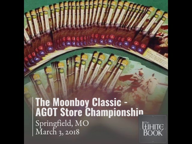 The Moonboy Classic - AGOT Store Championship